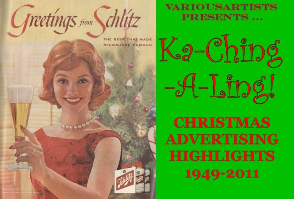 VariousArtists presents, KA-CHING-A-LING: Christmas Advertising Highlight 1949-2011