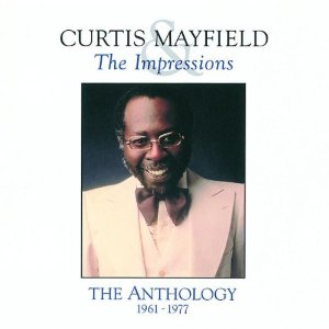 Curtis Mayfield and The Impressions Anthology 1961-1977