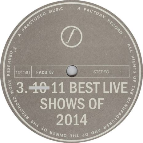 VA 11 Best Live Shows of 2014 Factory Records