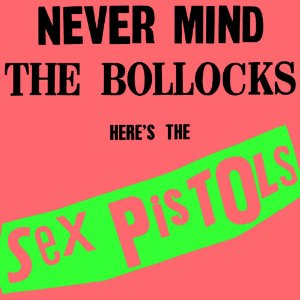 Never Mind the Bollocks Here's The Sex Pistols