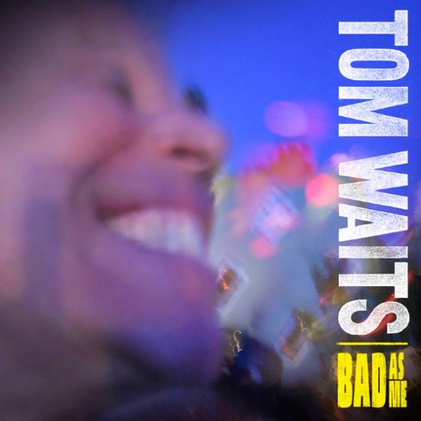 TomWaits BadAsMeCover